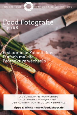 Food, Fotografie, Photographie, Tipp, Perspektive, Fotoeffekte, Deko, Food Props, Probs, Setstyling, Workshop, online, Food2Shoot